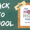 Back to School with Sarah and Meagan: The Home Hour Episode 34