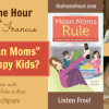 "Can ""Mean Moms"" Raise Happy Kids? Denise Schipani On The Home Hour Episode 39"