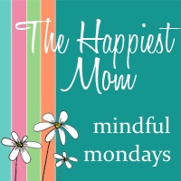 Mindful Mondays at The Happiest Mom