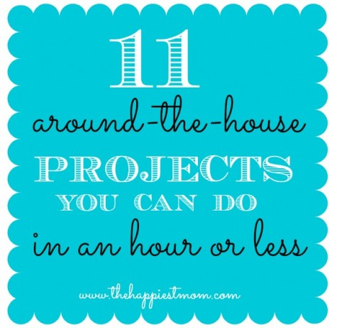 Projects to do around the house