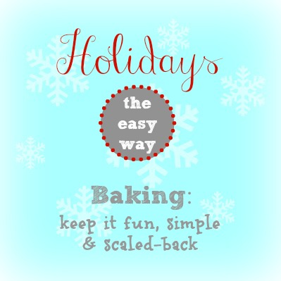 holiday baking, tips, the easy way