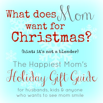 20 Can't-Miss Holiday Gifts For Moms - The Happiest Home