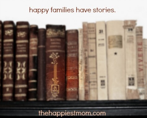 Happy Families Have Stories. - The Happiest Home
