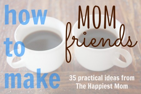 how to make mom friends