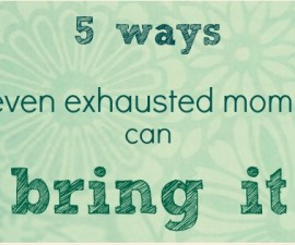 tips for tired moms