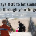 7 ways not to let summer pass by