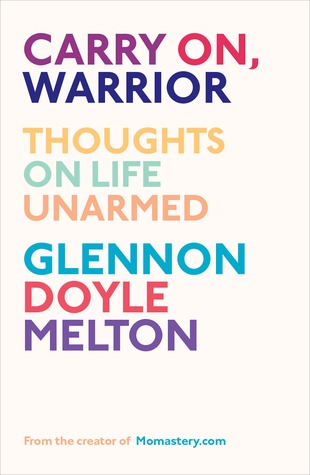Carry On Warrior, Momastery, Glennon