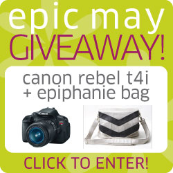 Epic May Giveaway | Enter to win a Canon Rebel T4i &amp; Epiphanie Bag!
