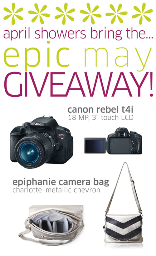 Epic May Giveaway! Win a Canon Rebel T4i & an Epiphanie Bag