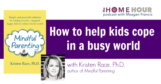 Helping kids cope in a busy, distracted world & finding your mom style: Podcast Episode 21