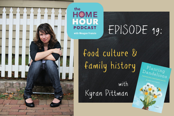 Supermarket Mastery & Steno Pad Recipes with Kyran Pittman - The Home Hour Podcast episode 19