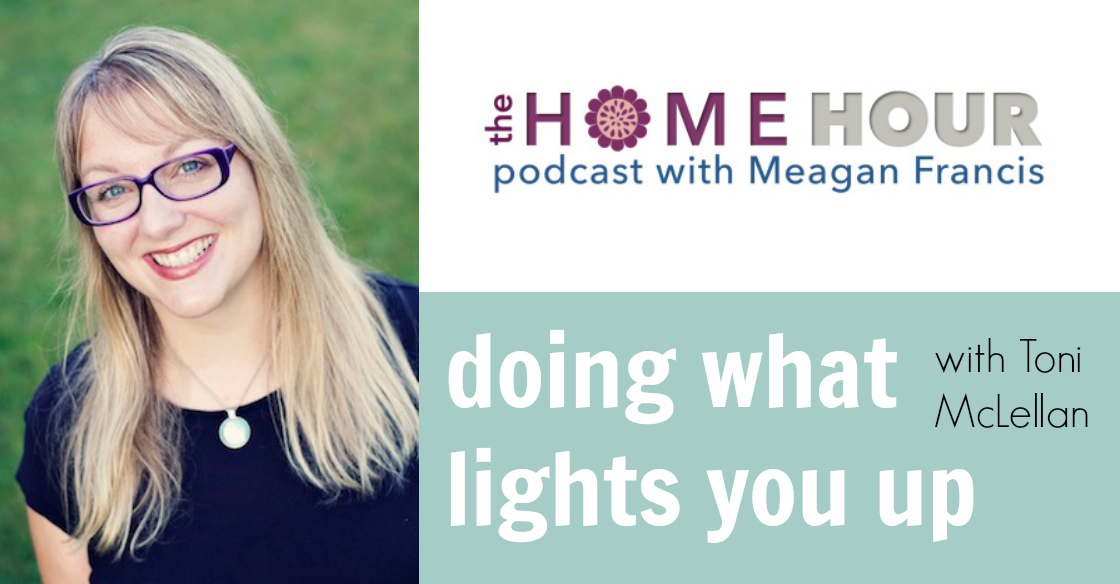 Doing what lights you up with Toni McLellan (Podcast Episode 23)