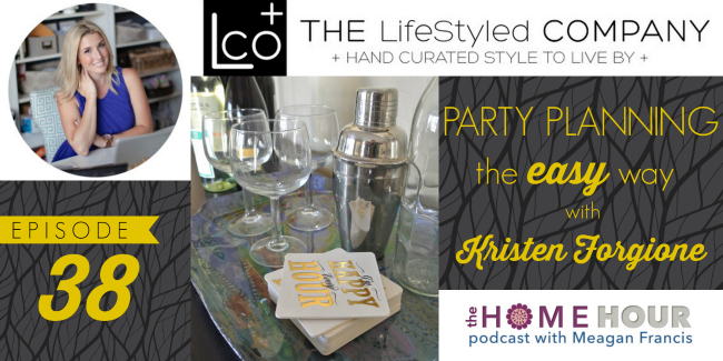 Party Planning The Easy Way With Kristen Forgione: The Home Hour Episode 38
