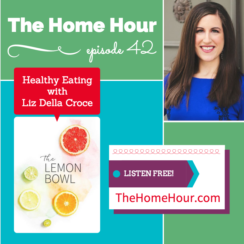 Liz Della Croce The Lemon Bowl The Home Hour Episode 42