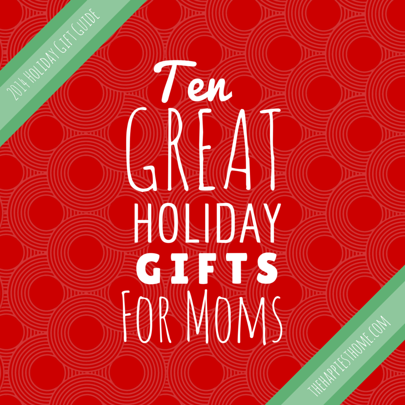 10 great gifts for moms our 2014 holiday gift guide the for Great present for mom