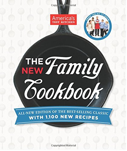 America's Test Kitchen New Family Cookbook